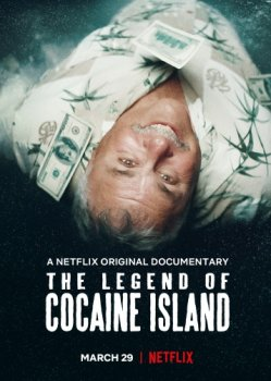 Постер Легенда о кокаиновом острове / The Legend of Cocaine Island (2018) смотреть онлайн
